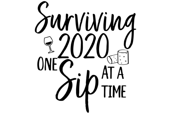 Print on Demand: Surviving 2020 One Sip at a Time Graphic Print Templates By AM Digital Designs