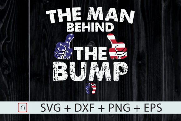 Download Free The Man Behind The Bump Usa Flag Funny Graphic By Novalia for Cricut Explore, Silhouette and other cutting machines.