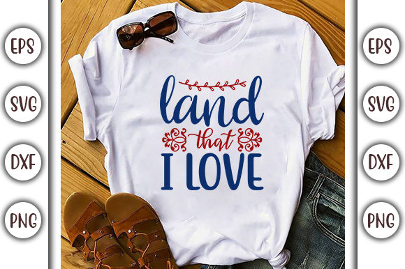 Print on Demand: 4th of July Design, Land That I Love Graphic Print Templates By GraphicsBooth