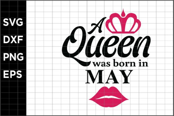 Download Free A Queen Born In May Graphic By Spoonyprint Creative Fabrica for Cricut Explore, Silhouette and other cutting machines.