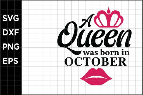 Download Free A Queen Born In October Graphic By Spoonyprint Creative Fabrica for Cricut Explore, Silhouette and other cutting machines.