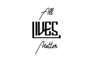 Download Free All Lives Matter Graphic By Yuhana Purwanti Creative Fabrica for Cricut Explore, Silhouette and other cutting machines.