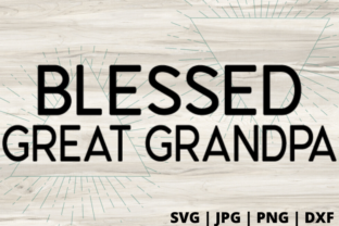 Print on Demand: Blessed Great Grandpa Graphic Crafts By Talia Smith