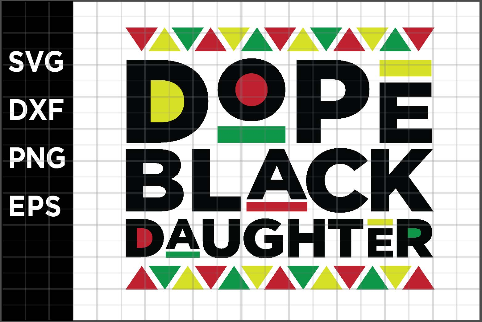 Download Free Dope Black Daughter Graphic By Spoonyprint Creative Fabrica for Cricut Explore, Silhouette and other cutting machines.