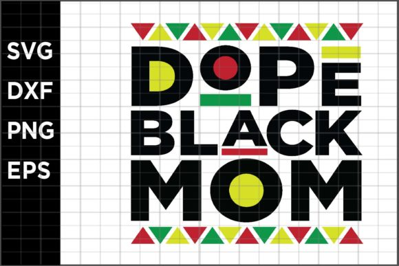 Dope Black Mom Graphic Crafts By spoonyprint