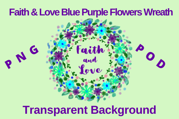 Download Free Faith Love Blue Purple Flowers Wreath Graphic By Tuxcat Design SVG Cut Files