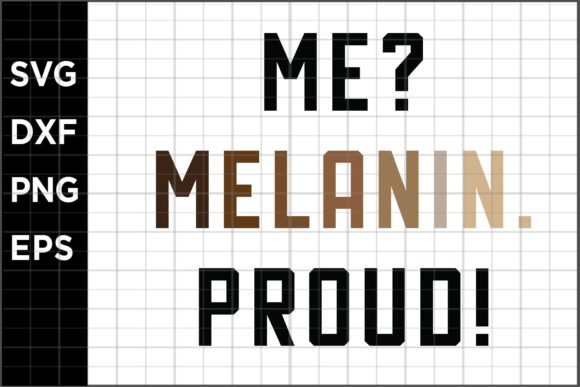 Download Free Me Melanin Proud Graphic By Spoonyprint Creative Fabrica for Cricut Explore, Silhouette and other cutting machines.