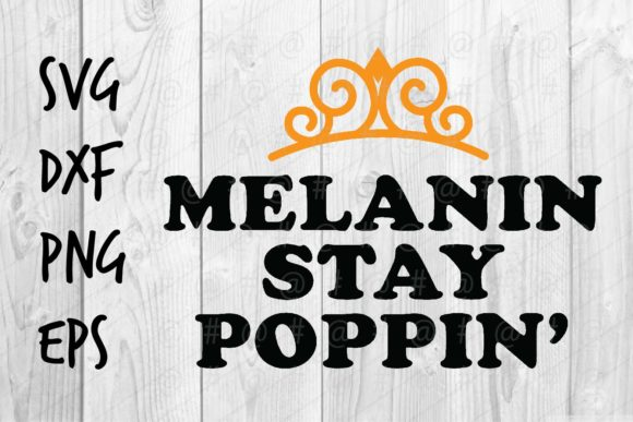 Download Free Melanin Stay Poppin Graphic By Spoonyprint Creative Fabrica for Cricut Explore, Silhouette and other cutting machines.