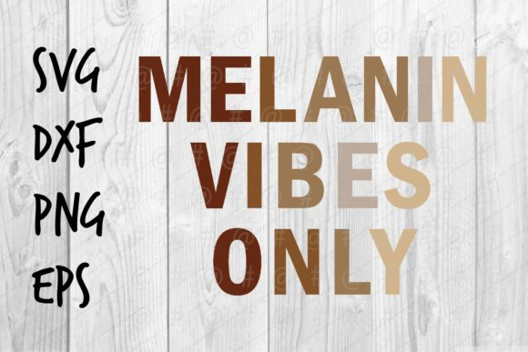 Melanin Vibes Only Graphic Crafts By spoonyprint