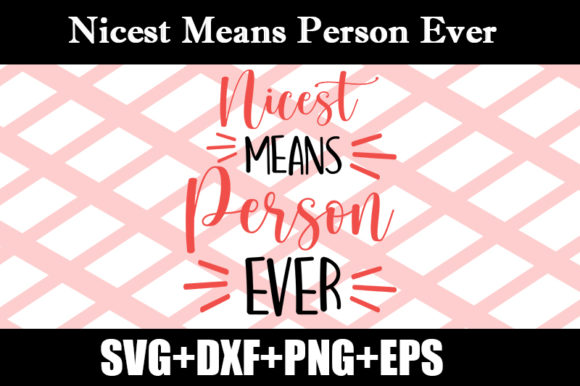 Download Free Nicest Means Person Ever Graphic By Design Store Creative Fabrica for Cricut Explore, Silhouette and other cutting machines.