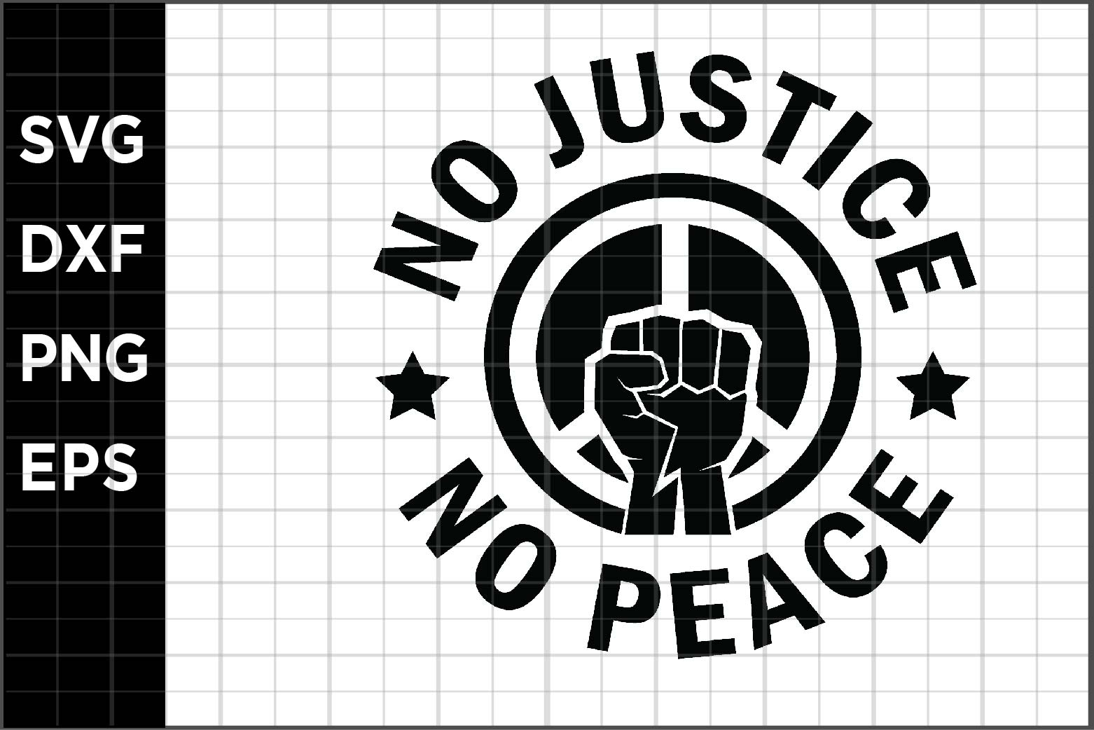 Download Free No Justice No Peace Graphic By Spoonyprint Creative Fabrica for Cricut Explore, Silhouette and other cutting machines.