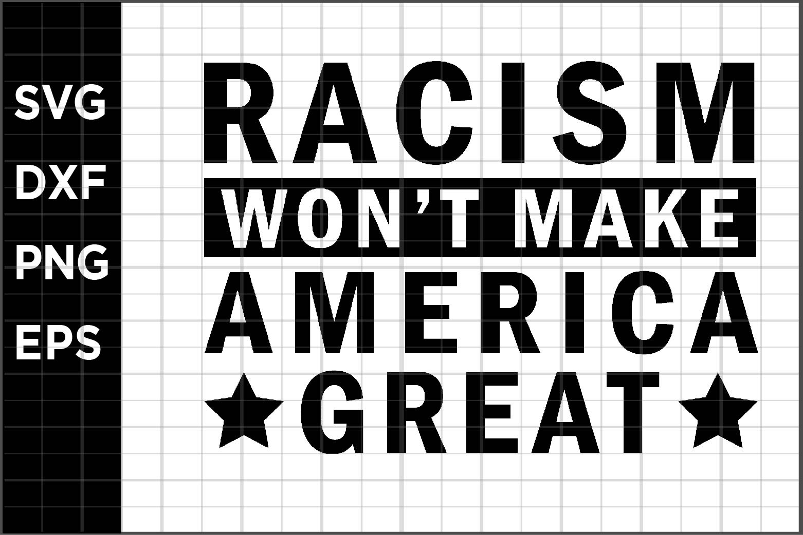 Download Free Racism Quote Graphic By Spoonyprint Creative Fabrica for Cricut Explore, Silhouette and other cutting machines.