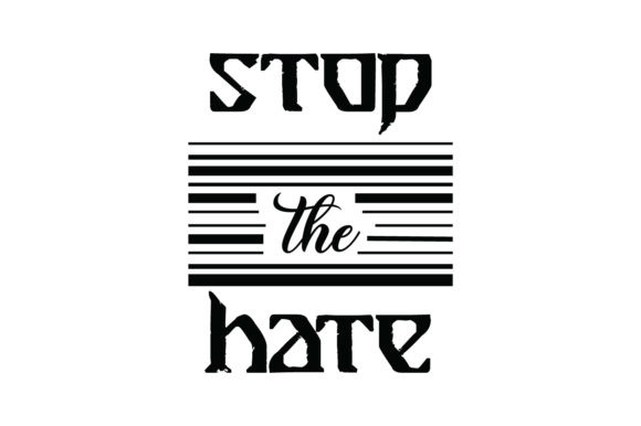 Download Free Stop The Hate Quote Svg Cut Graphic By Yuhana Purwanti for Cricut Explore, Silhouette and other cutting machines.
