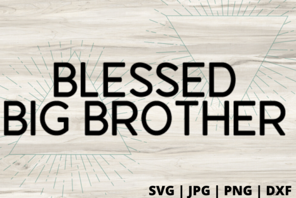 Download Free Blessed Big Brother Graphic By Talia Smith Creative Fabrica for Cricut Explore, Silhouette and other cutting machines.