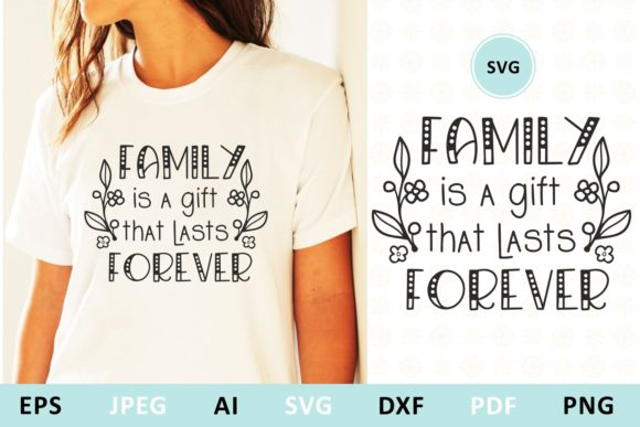 Download Free Family Is A Gift That Lasts Forever Graphic By Millerzoa for Cricut Explore, Silhouette and other cutting machines.