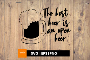 Download Free The Best Beer Is An Open Beer Graphic By Maumo Designs Creative Fabrica for Cricut Explore, Silhouette and other cutting machines.