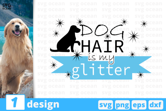 Print on Demand: Dog Hair is My Glitter Graphic Print Templates By SvgOcean