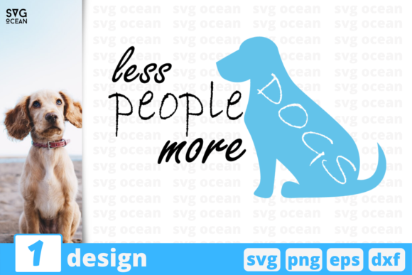 Download Free Less People More Dogs Graphic By Svgocean Creative Fabrica for Cricut Explore, Silhouette and other cutting machines.