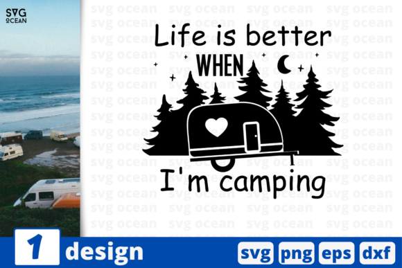 Download Free Life Is Better When I M Camping Graphic By Svgocean Creative for Cricut Explore, Silhouette and other cutting machines.