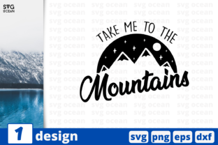 Download Free Take Me To The Mountains Graphic By Svgocean Creative Fabrica for Cricut Explore, Silhouette and other cutting machines.