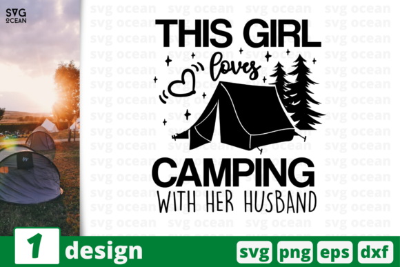 Download Free This Girl Loves Camping Graphic By Svgocean Creative Fabrica for Cricut Explore, Silhouette and other cutting machines.
