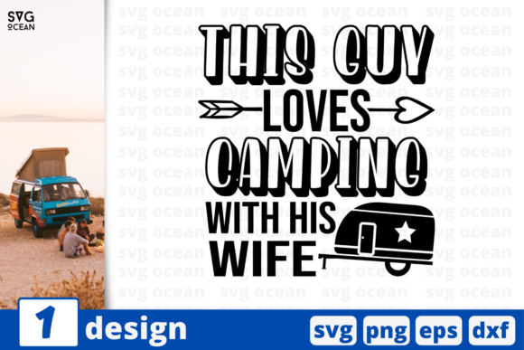 Download Free This Guy Loves Camping Graphic By Svgocean Creative Fabrica for Cricut Explore, Silhouette and other cutting machines.