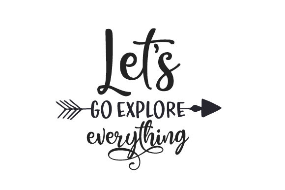 Download Free Let S Go Explore Everything Svg Cut File By Creative Fabrica for Cricut Explore, Silhouette and other cutting machines.