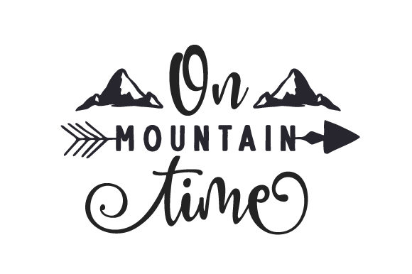 On Mountain Time Travel Craft Cut File By Creative Fabrica Crafts
