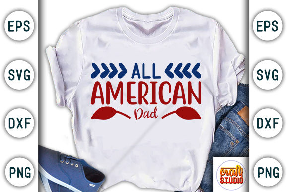 Download Free 4th Of July All American Dad Graphic By Craftstudio Creative for Cricut Explore, Silhouette and other cutting machines.