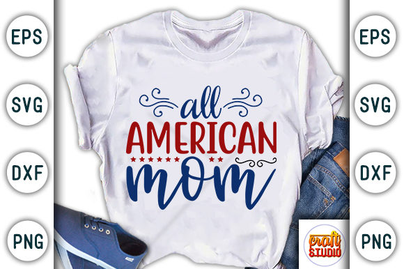 Download Free 4th Of July All American Mom Graphic By Craftstudio Creative for Cricut Explore, Silhouette and other cutting machines.