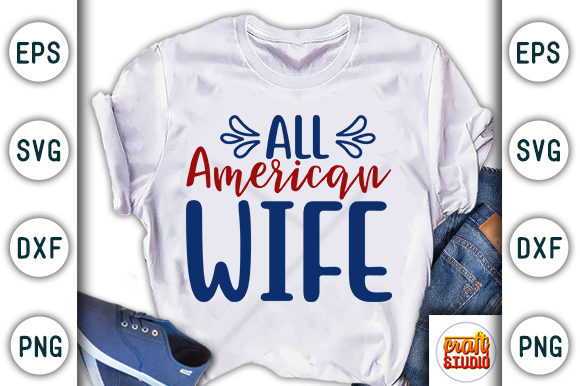Print on Demand: 4th of July, All American Wife Graphic Print Templates By CraftStudio