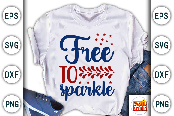 Download Free 4th Of July Free To Sparkle Graphic By Craftstudio Creative for Cricut Explore, Silhouette and other cutting machines.
