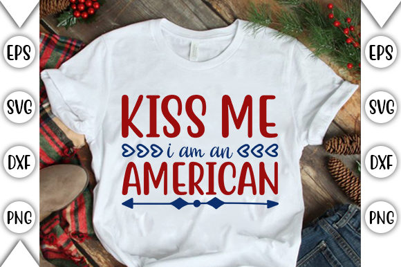 Download Free 4th Of July Kiss Me I Am An American Graphic By Store Svg for Cricut Explore, Silhouette and other cutting machines.