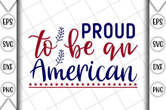 Print on Demand: 4th of July, Proud to Be an American Graphic Print Templates By Crafting Time