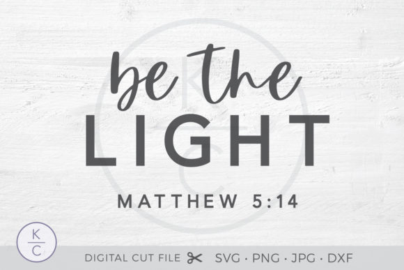 Be the Light Graphic Crafts By thekccollectiveco