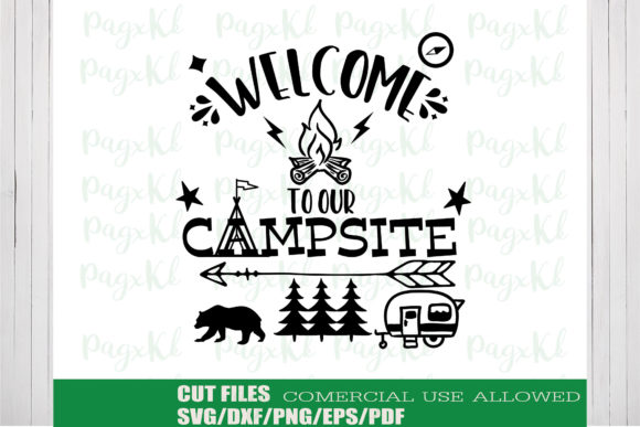 Download Free Welcome To Our Campsite Graphic By Ktwop Creative Fabrica for Cricut Explore, Silhouette and other cutting machines.