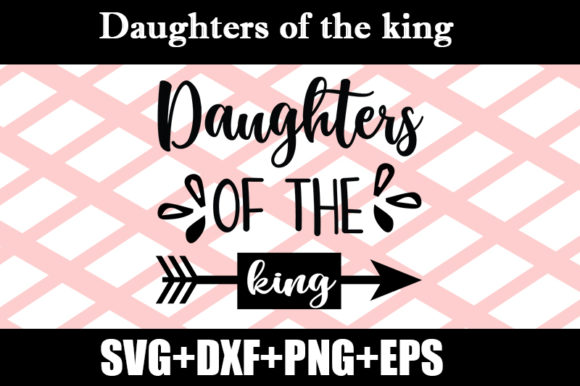 Download Free Daughters Of The King Graphic By Design Store Creative Fabrica for Cricut Explore, Silhouette and other cutting machines.