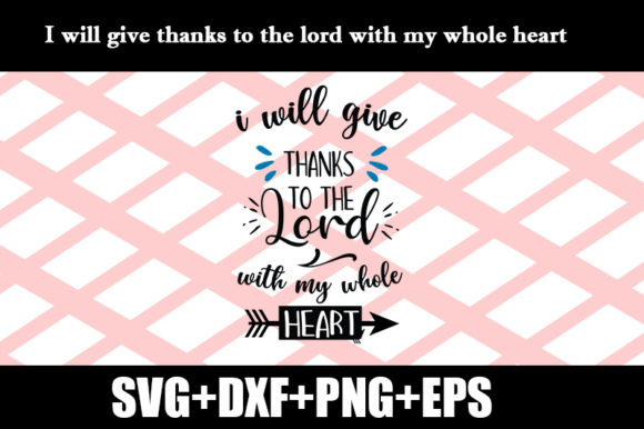 I Will Give Thanks To The Lord Quote Graphic By Design Store