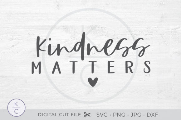 Download Free Kindness Matters Graphic By Thekccollectiveco Creative Fabrica for Cricut Explore, Silhouette and other cutting machines.