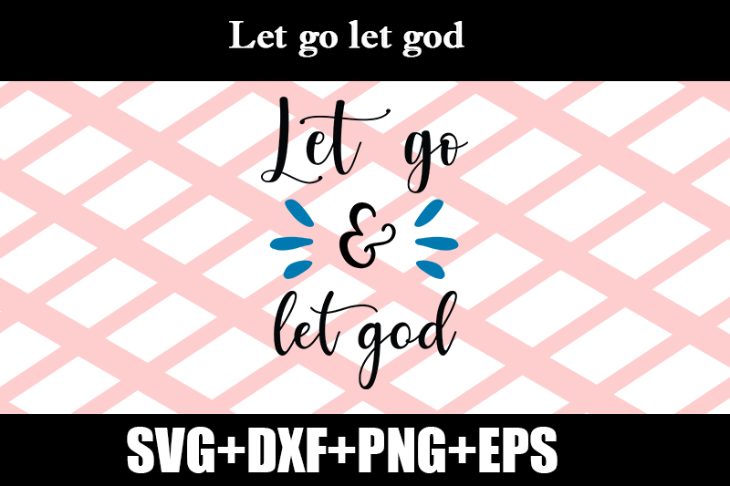 Let Go Let God Graphic By Design Store Creative Fabrica