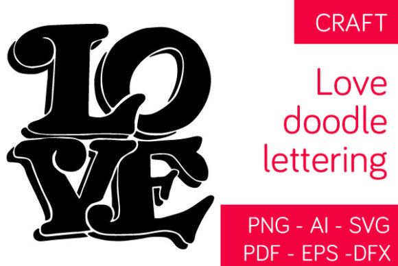 Download Free Love Lettering Doodle Graphic By Milaski Creative Fabrica for Cricut Explore, Silhouette and other cutting machines.