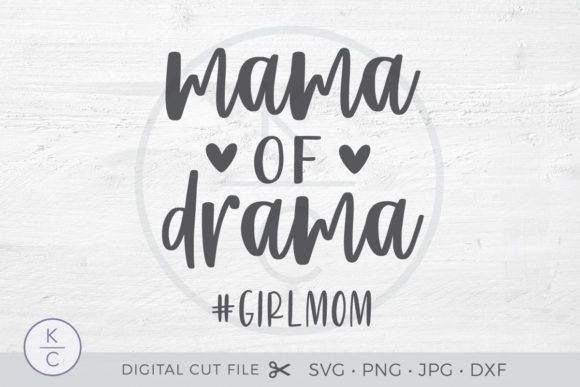 Download Free Mama Of Drama Girl Mom Graphic By Thekccollectiveco Creative for Cricut Explore, Silhouette and other cutting machines.
