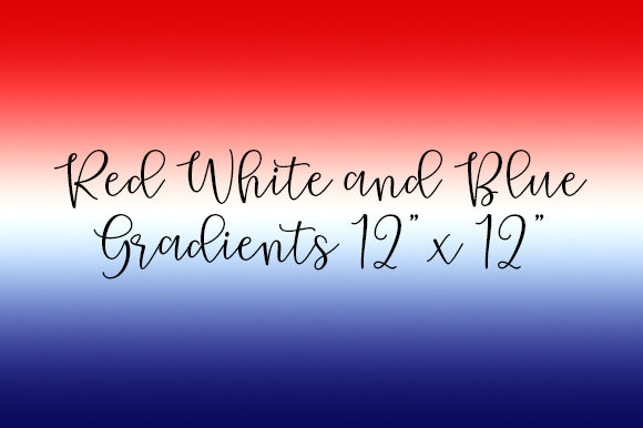 Download Free Red White And Blue Gradients Grafico Por Cliffviewgraphics for Cricut Explore, Silhouette and other cutting machines.