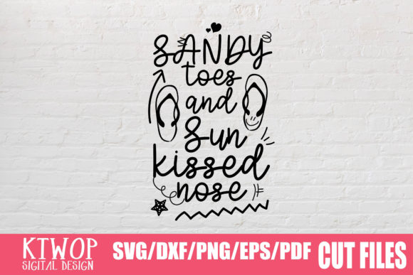 Download Free Sandy Toes And Sun Kissed Nose Graphic By Ktwop Creative Fabrica for Cricut Explore, Silhouette and other cutting machines.