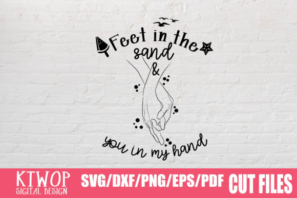 Feet In The Sand You In My Hand Graphic By Ktwop Creative Fabrica