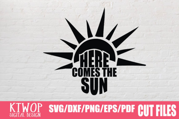 Download Free Here Comes The Sun Graphic By Ktwop Creative Fabrica for Cricut Explore, Silhouette and other cutting machines.