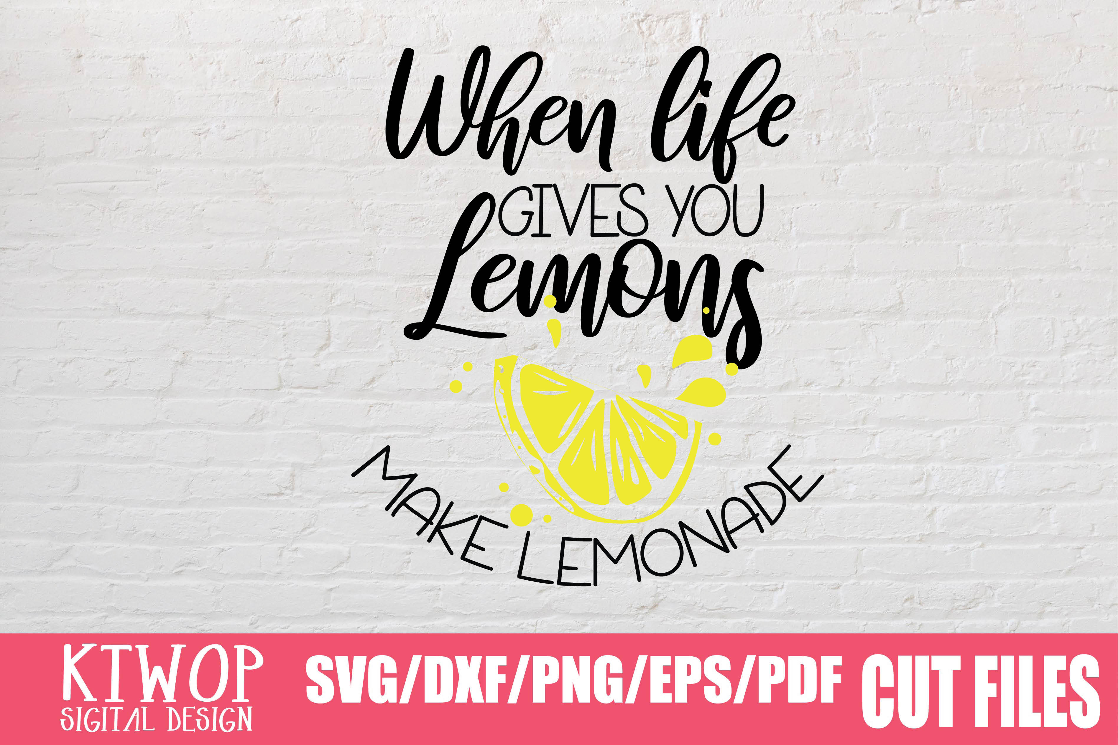 Download Free When Life Gives You Lemons Make Lemonade Graphic By Ktwop for Cricut Explore, Silhouette and other cutting machines.