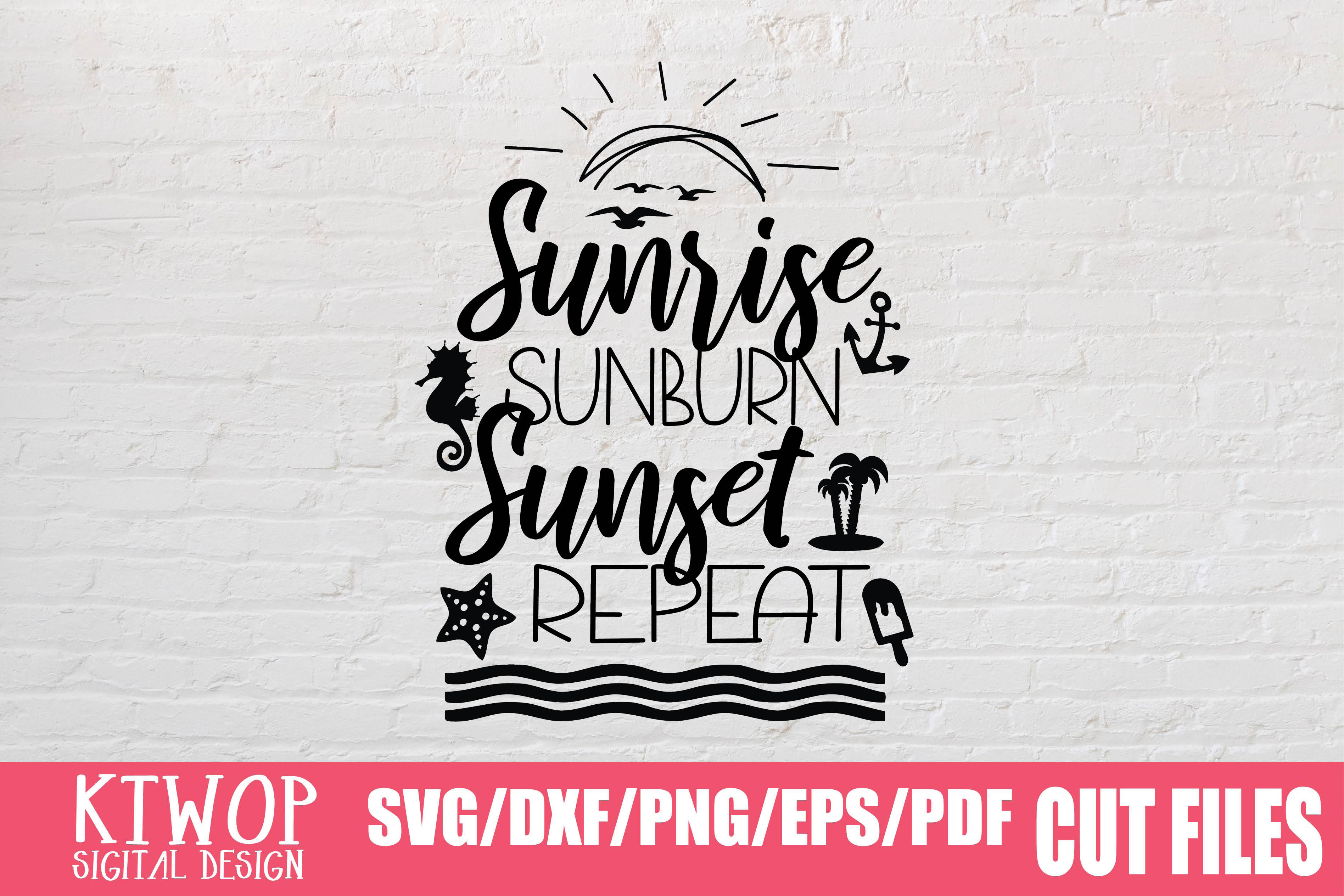 Download Free Sunshine Sunburn Sunset Repeat Graphic By Ktwop Creative Fabrica for Cricut Explore, Silhouette and other cutting machines.