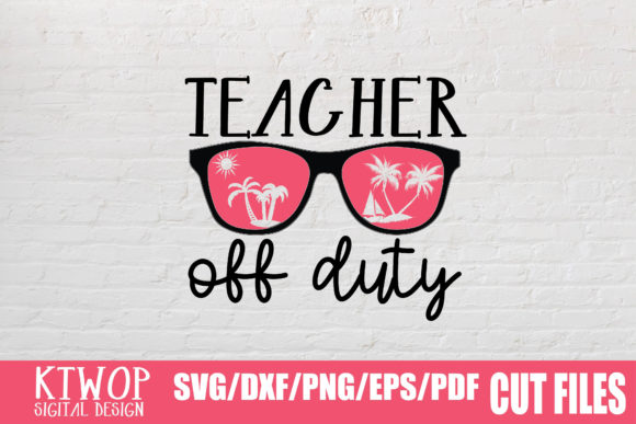 Download Free Teacher Off Duty Graphic By Ktwop Creative Fabrica for Cricut Explore, Silhouette and other cutting machines.