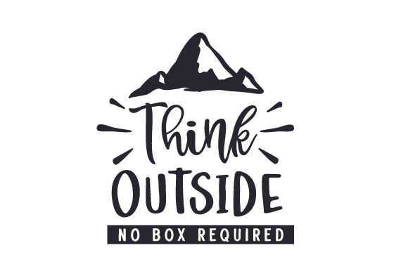Think Outside - No Box Required Naturaleza y Aire Libre Archivo de Corte Craft Por Creative Fabrica Crafts